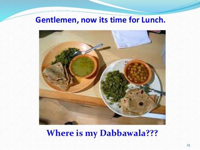 dabbawala mumbai report The flawless dabbawalas of mumbai are all set to show their  spokesperson of the mumbai dabbawala association  the british consulate in mumbai says the report.