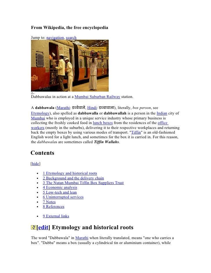 From Wikipedia, the free encyclopedia  Jump to: navigation, search     Dabbawalas in action at a Mumbai Suburban Railway s...