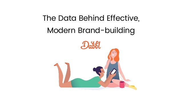 The Data Behind Effective, Modern Brand-building
