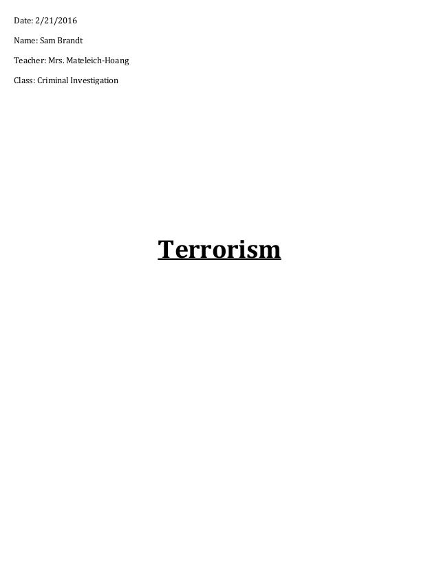 terrorism term paper Terrorism used to be seen by the world's militaries as low intensity conflict and many commanders such as you were not often preoccupied with it.