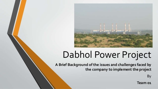 dabhol case Enron and the dabhol power company case study solution, enron and the dabhol power company case study analysis, subjects covered energy by andrew c inkpen source: thunderbird school of global management 18 pages publication date: may 21, 2002 prod #: tb0159-pdf-e.