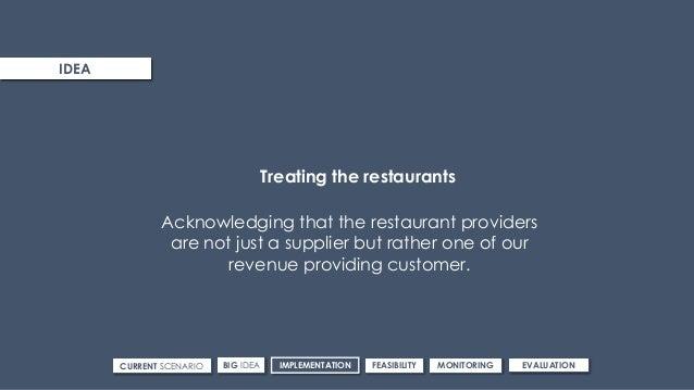 ROUTE 3IDEA CURRENT SCENARIO IMPLEMENTATIONBIG IDEA FEASIBILITY MONITORING EVALUATION Treating the restaurants Acknowledgi...