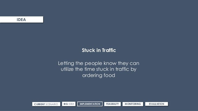 ROUTE 3IDEA CURRENT SCENARIO IMPLEMENTATIONBIG IDEA FEASIBILITY MONITORING EVALUATION Stuck in Traffic Letting the people ...
