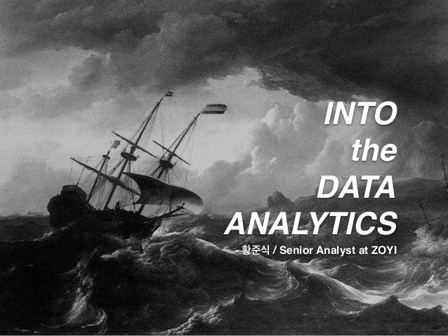 INTO the DATA ANALYTICS - 황준식 / Senior Analyst at ZOYI