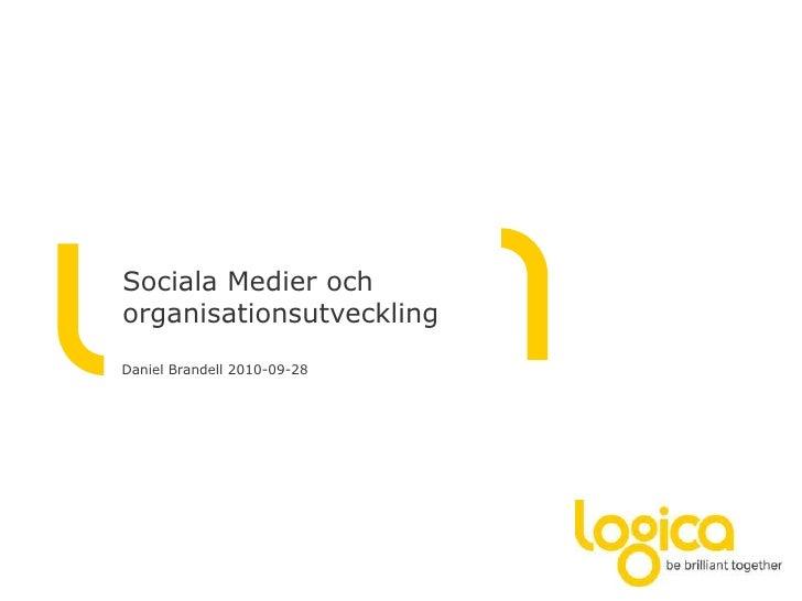 SocialaMedierochorganisationsutveckling<br />Daniel Brandell 2010-09-28<br />