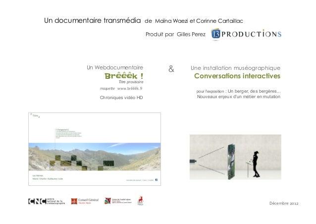 Un documentaire transmédia                 de Maïna Waezi et Corinne Cartaillac                                           ...