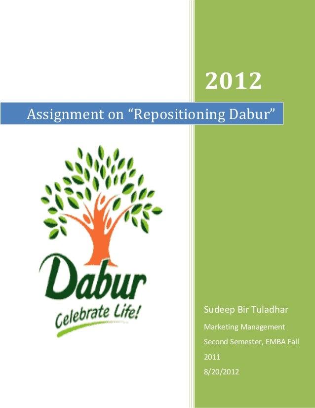 "2012Assignment on ""Repositioning Dabur""                        Sudeep Bir Tuladhar                        Marketing Manage..."