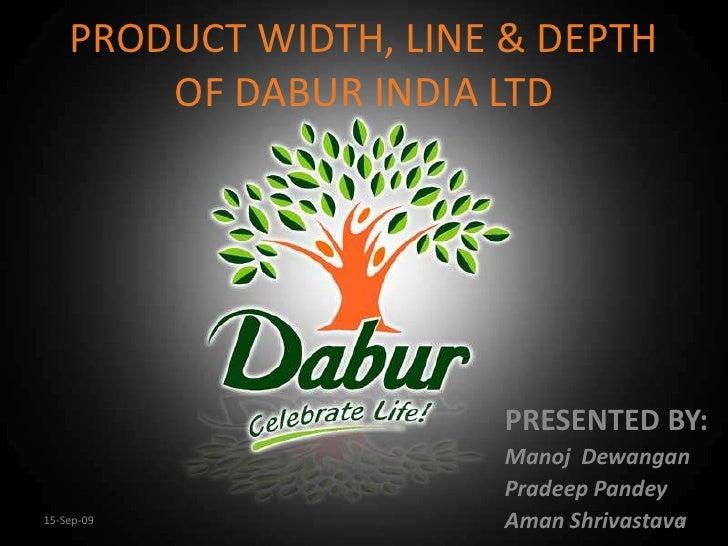 PRODUCT WIDTH, LINE & DEPTH OF DABUR INDIA LTD<br />PRESENTED BY:<br />Manoj  Dewangan<br />Pradeep Pandey<br />Aman Shriv...