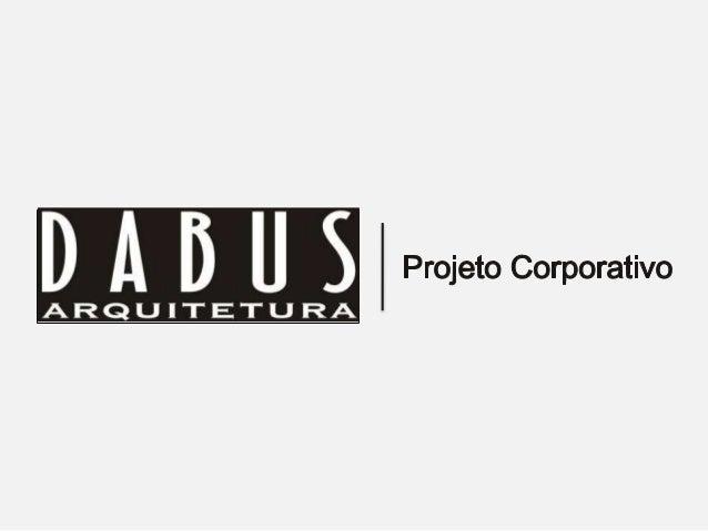 ARQUITETURA CORPORATIVA Conteúdo pertencente à DABUS ARQUITETURA | Alameda Tietê, 185, Jardins – SP | (11) 3062-6060