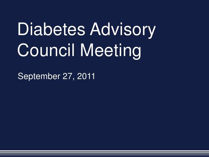Diabetes Advisory Council Meeting<br />September 27, 2011<br />