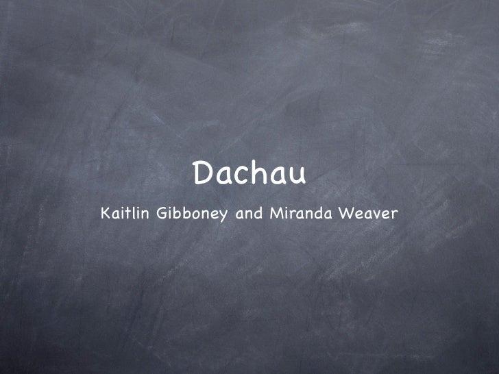 Dachau Kaitlin Gibboney and Miranda Weaver