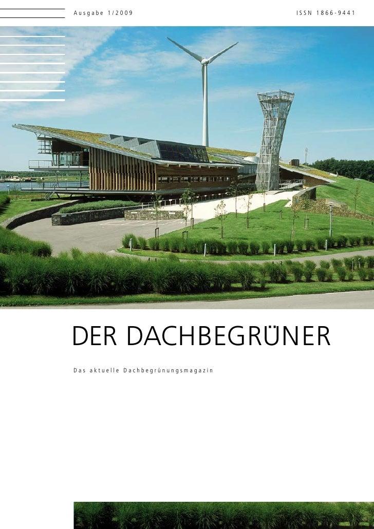 Ausgabe 1/2009                       ISSN 1866-9441     DER DACHBEGRÜNER Das aktuelle Dachbegrünungsmagazin