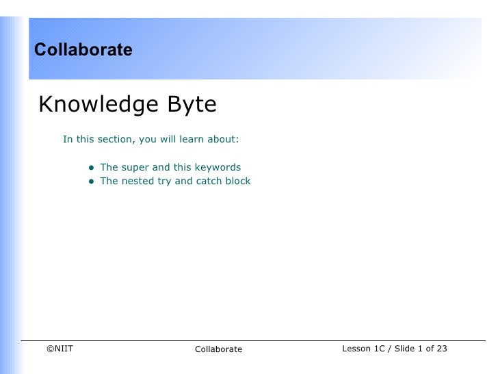 CollaborateKnowledge Byte    In this section, you will learn about:         •   The super and this keywords         •   Th...