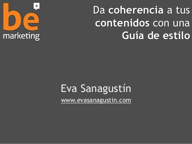 Da coherencia a tus contenidos con una Guía de estilo Eva Sanagustín www.evasanagustin.com