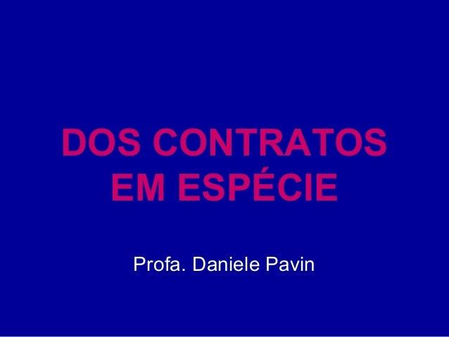 DOS CONTRATOS EM ESPÉCIE Profa. Daniele Pavin