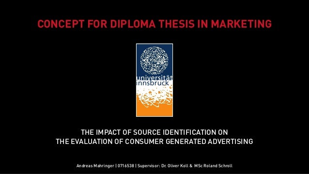 CONCEPT FOR DIPLOMA THESIS IN MARKETING         THE IMPACT OF SOURCE IDENTIFICATION ON   THE EVALUATION OF CONSUMER GENERA...