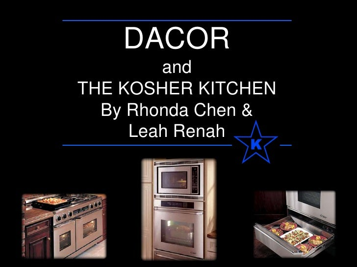 DACORand THE KOSHER KITCHENBy Rhonda Chen & Leah Renah<br />