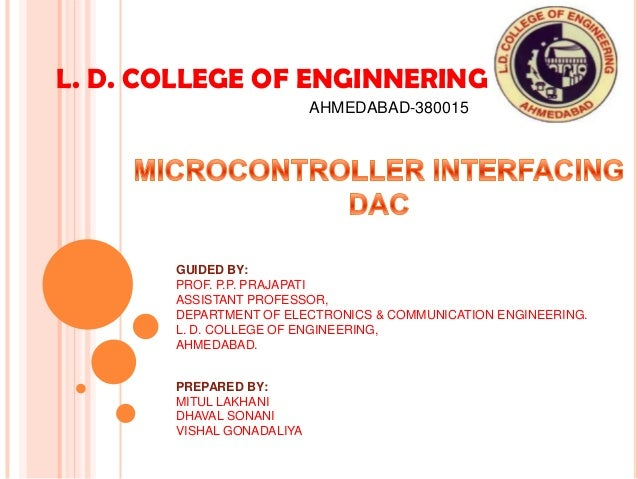 L. D. COLLEGE OF ENGINNERING AHMEDABAD-380015 GUIDED BY: PROF. P.P. PRAJAPATI ASSISTANT PROFESSOR, DEPARTMENT OF ELECTRONI...