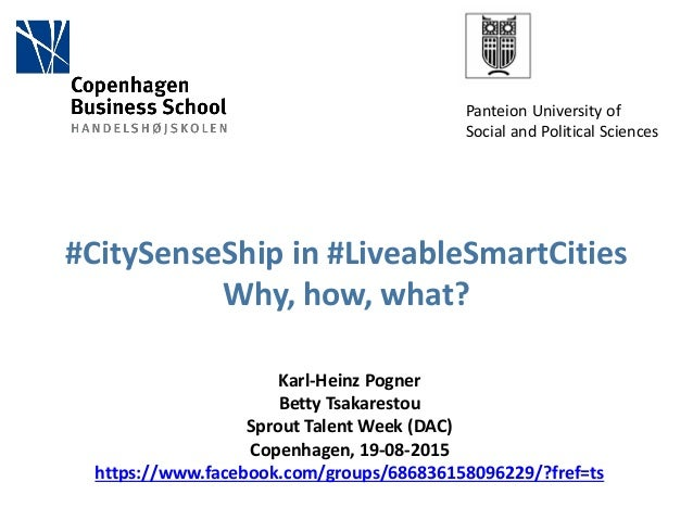 #CitySenseShip in #LiveableSmartCities Why, how, what? Karl-Heinz Pogner Betty Tsakarestou Sprout Talent Week (DAC) Copenh...