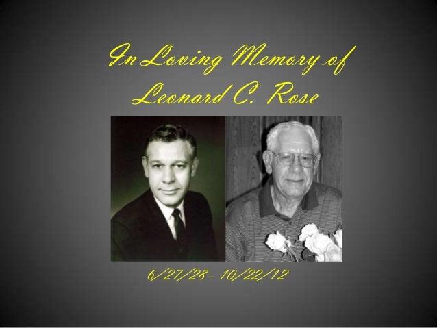 In Loving Memory of  Leonard C. Rose   6/27/28 - 10/22/12