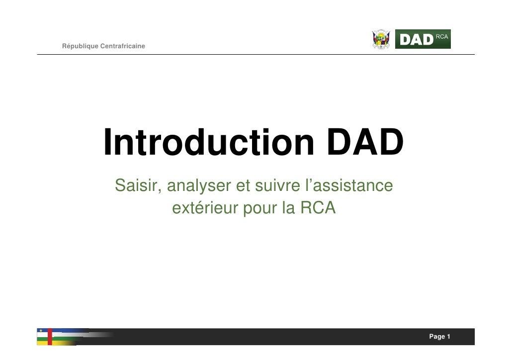 République Centrafricaine                 Introduction DAD                Saisir, analyser et suivre l'assistance         ...