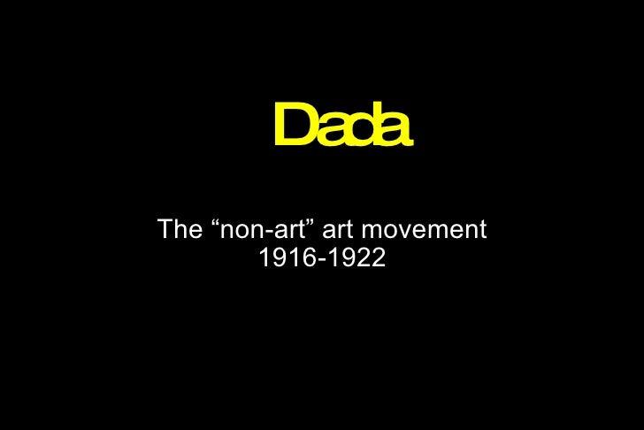 "Dada The ""non-art"" art movement 1916-1922"