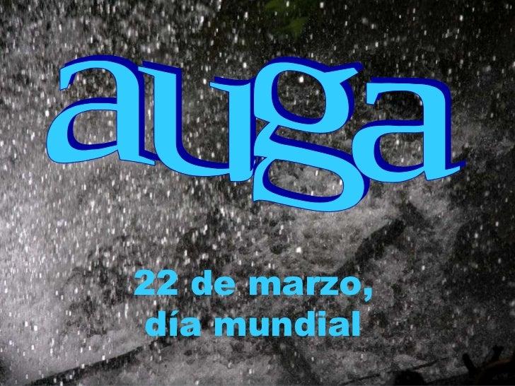 auga 22 de marzo, día mundial