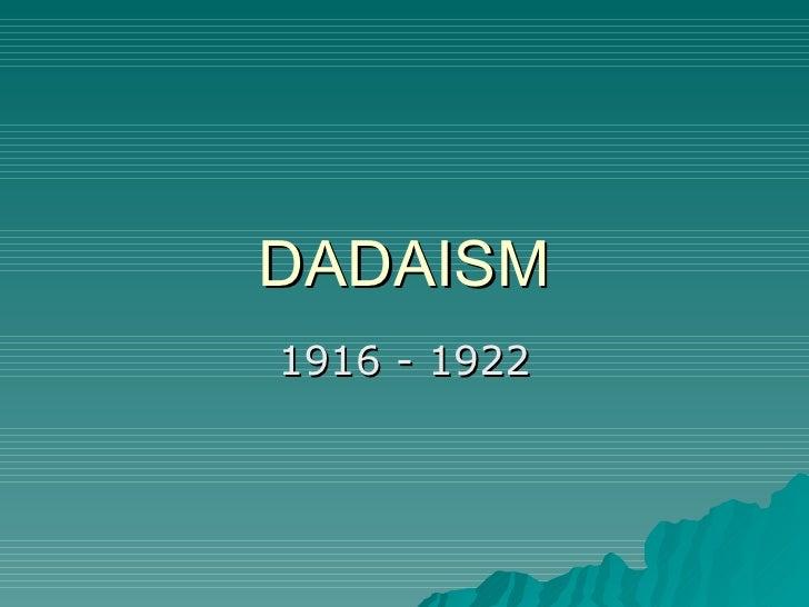 DADAISM 1916 - 1922