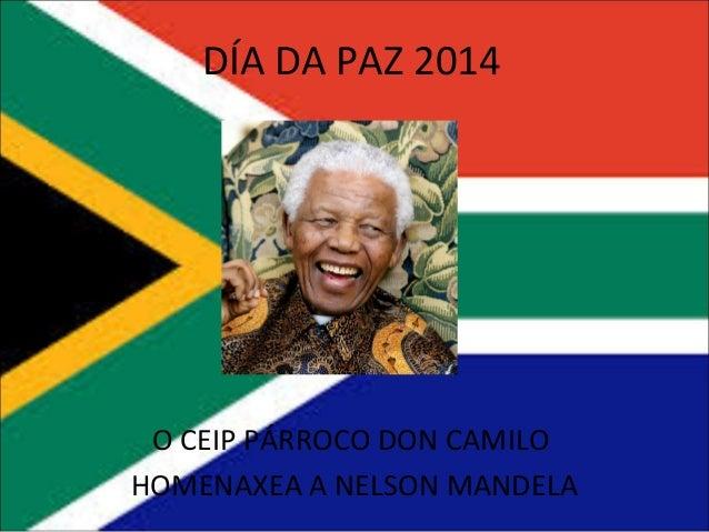 DÍA DA PAZ 2014  O CEIP PÁRROCO DON CAMILO HOMENAXEA A NELSON MANDELA