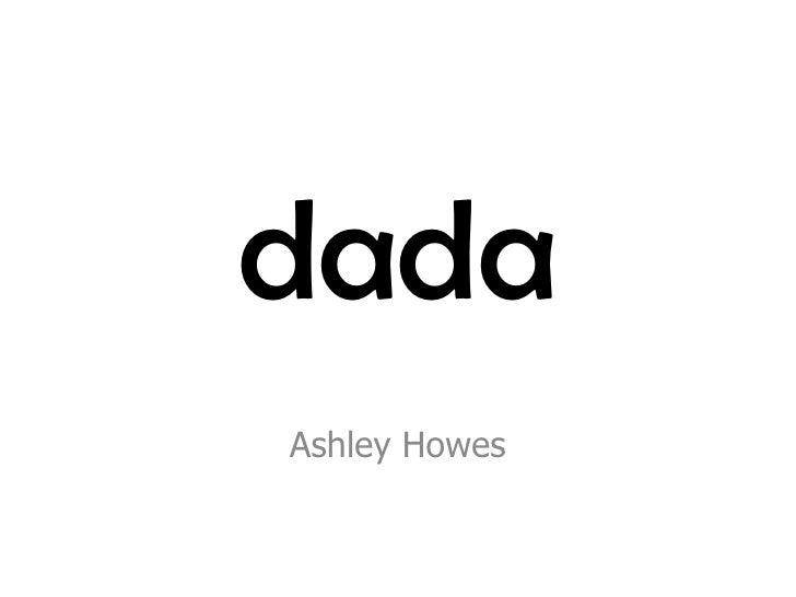 dada Ashley Howes