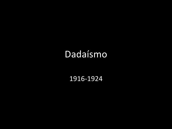 Dadaísmo 1916-1924