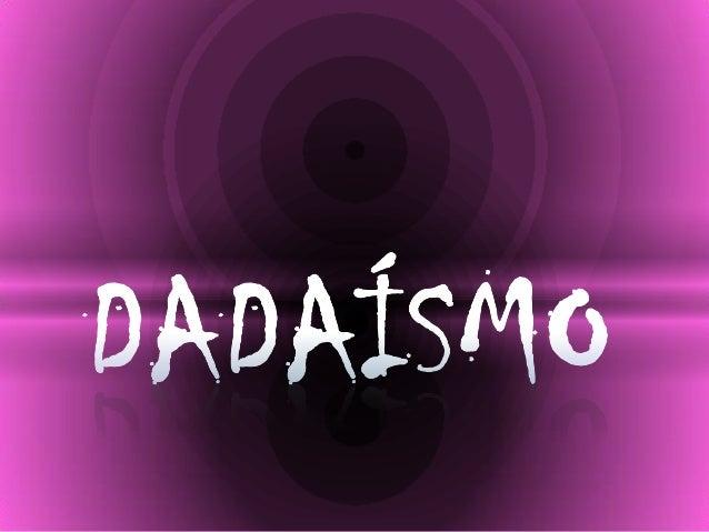 O movimento Dadá (Dada) ouDadaísmo foi um movimentoartístico da chamada vanguardaartística moderna iniciado emZurique, em ...