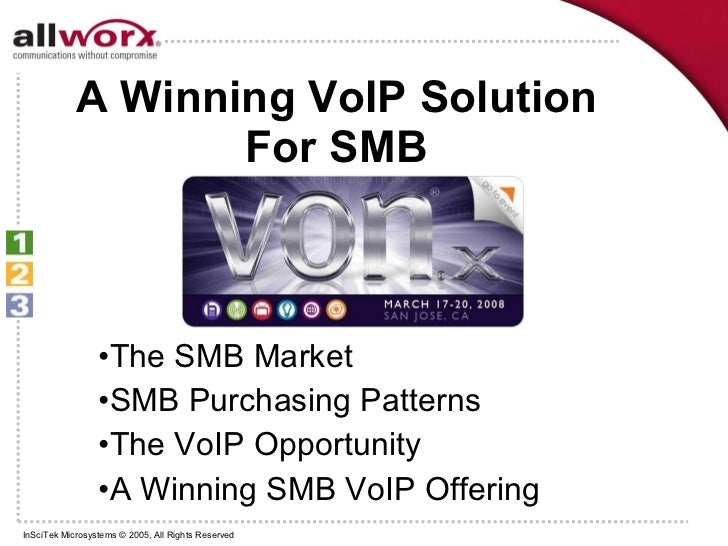 A Winning VoIP Solution For SMB <ul><li>The SMB Market </li></ul><ul><li>SMB Purchasing Patterns </li></ul><ul><li>The VoI...