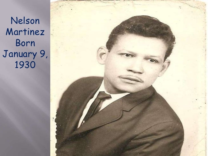 Nelson Martinez<br />Born January 9, 1930<br />