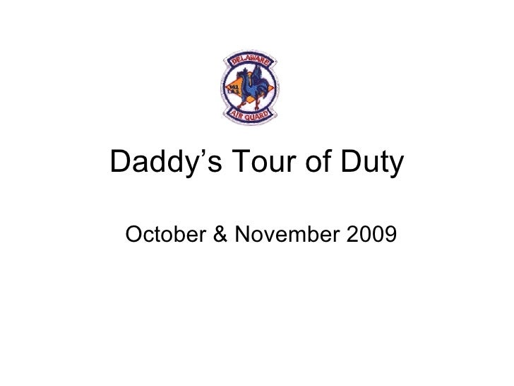 Daddy's Tour of Duty October & November 2009