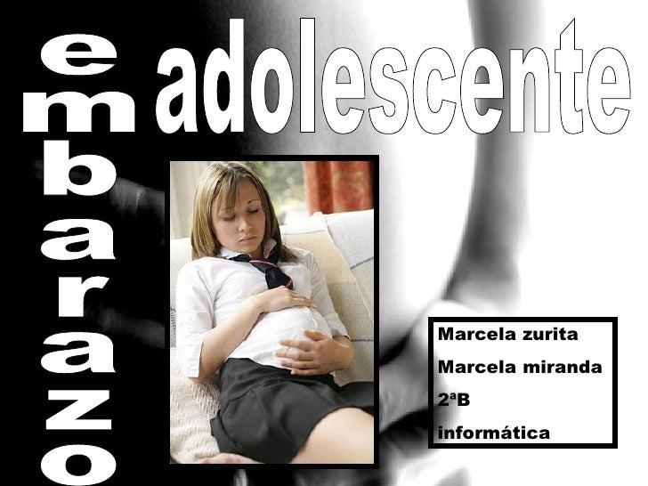 embarazo adolescente Marcela zurita Marcela miranda 2ªB informática