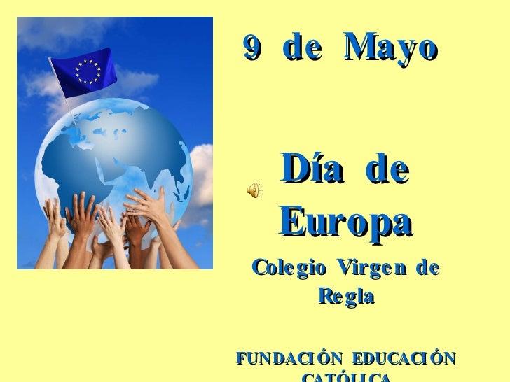 9 de Mayo Día de Europa Colegio Virgen de Regla FUNDACIÓN EDUCACIÓN CATÓLICA