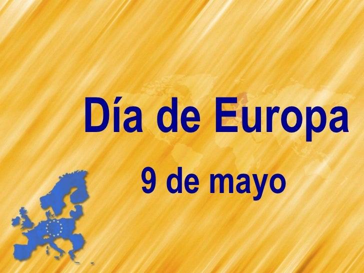 Día de Europa  9 de mayo
