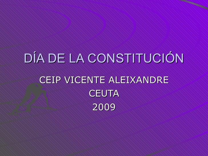 DÍA DE LA CONSTITUCIÓN CEIP VICENTE ALEIXANDRE CEUTA 2009