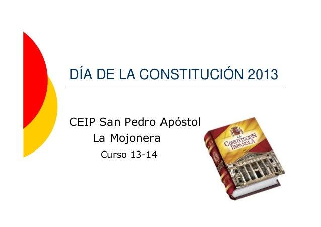 DÍA DE LA CONSTITUCIÓN 2013  CEIP San Pedro Apóstol La Mojonera Curso 13-14