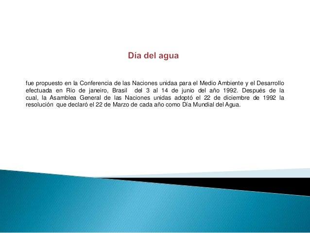 fue propuesto en la Conferencia de las Naciones unidaa para el Medio Ambiente y el Desarrolloefectuada en Rio de janeiro, ...