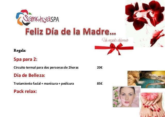 Regala: Spa para 2: Circuito termal para dos personas de 2horas 20€ Día de Belleza: Tratamiento facial + manicura + pedicu...