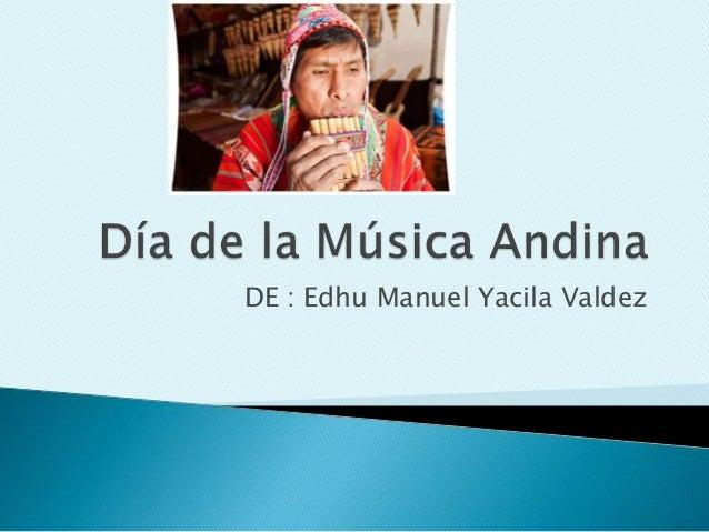 DE : Edhu Manuel Yacila Valdez