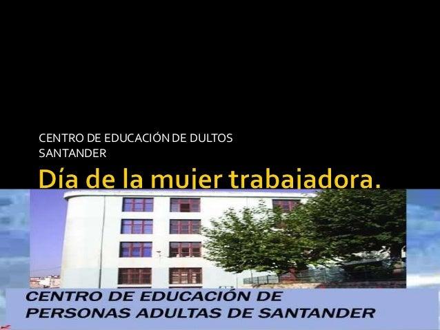 CENTRO DE EDUCACIÓN DE DULTOS SANTANDER