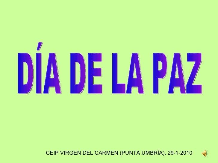 DÍA DE LA PAZ CEIP VIRGEN DEL CARMEN (PUNTA UMBRÍA). 29-1-2010