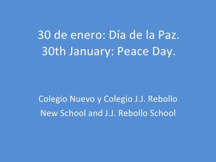 30 de enero: Día de la Paz. 30th January: Peace Day. Colegio Nuevo y Colegio J.J. Rebollo New School and J.J. Rebollo School