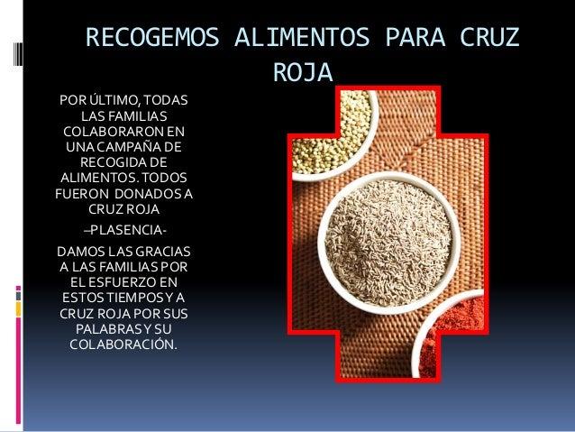 RECOGEMOS ALIMENTOS PARA CRUZ ROJA POR ÚLTIMO,TODAS LAS FAMILIAS COLABORARON EN UNA CAMPAÑA DE RECOGIDA DE ALIMENTOS.TODOS...