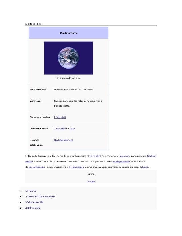 Día de la Tierra Día de la Tierra  La Bandera de la Tierra.  Nombre oficial  Día Internacional de la Madre Tierra  Signifi...