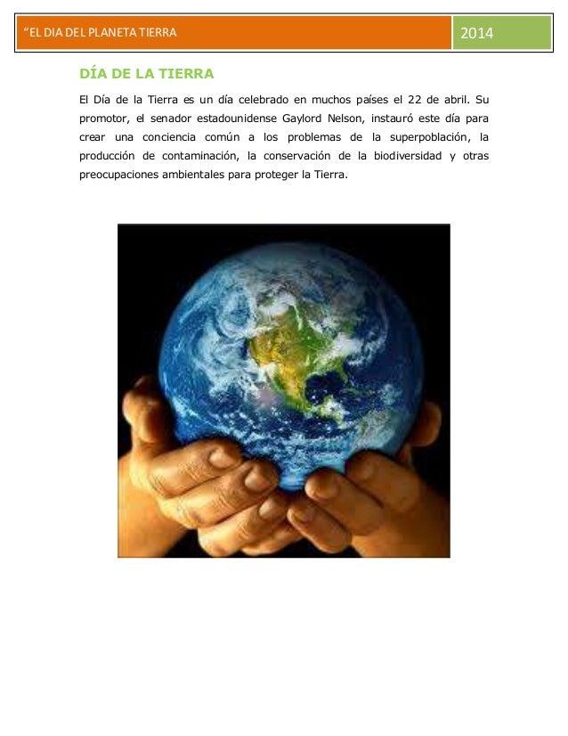 """""""EL DIA DEL PLANETA TIERRA  2014  DÍA DE LA TIERRA El Día de la Tierra es un día celebrado en muchos países el 22 de abril..."""