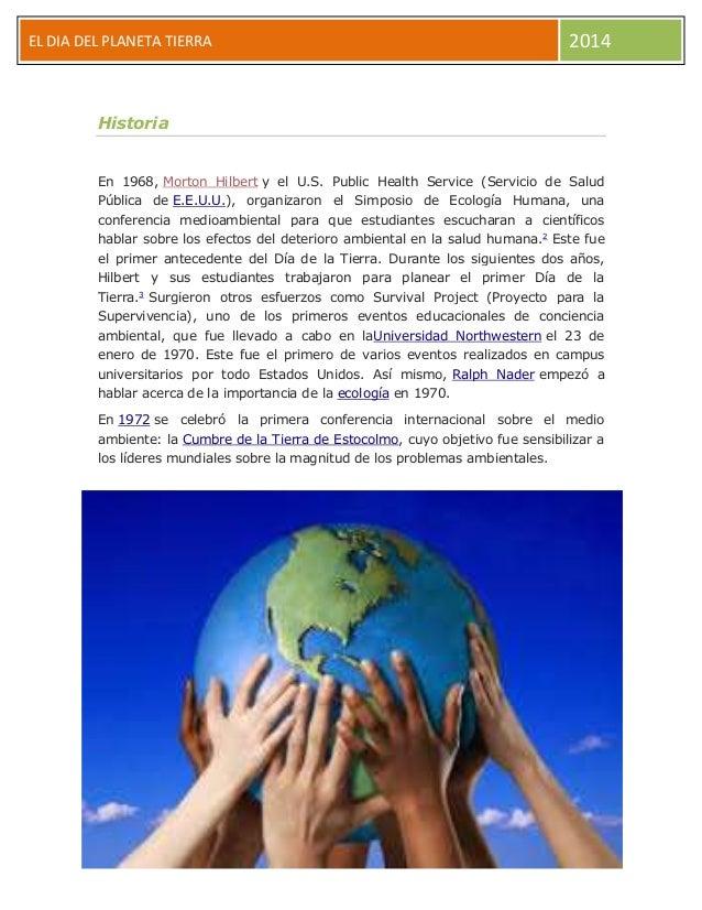 EL DIA DEL PLANETA TIERRA 2014 Historia En 1968, Morton Hilbert y el U.S. Public Health Service (Servicio de Salud Pública...